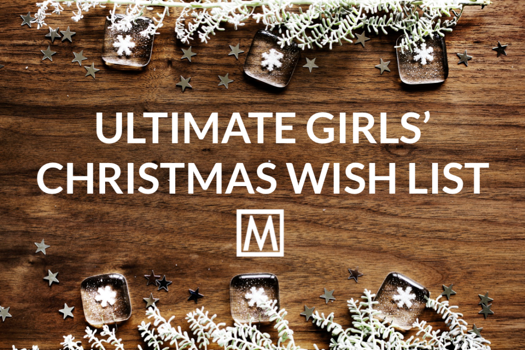 The Ultimate Christmas Wish List for Girls